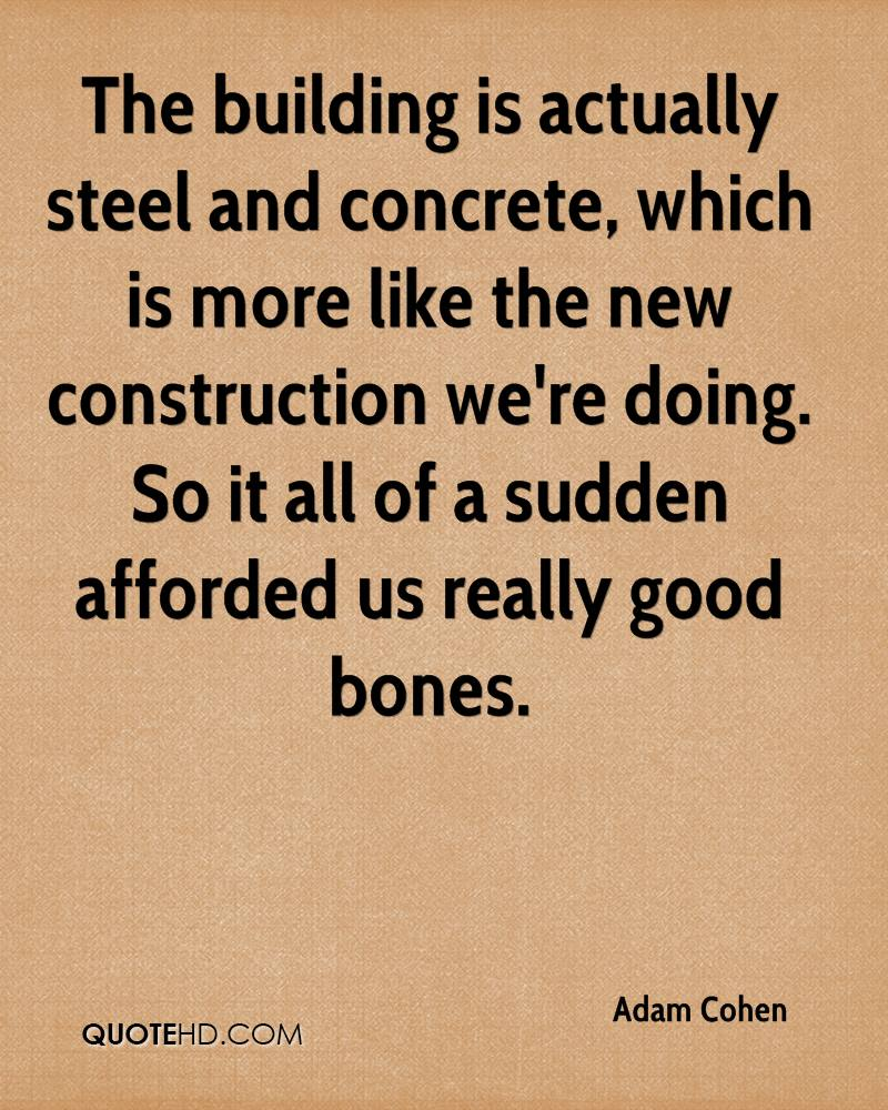 Construction Quotes Adam Cohen Quotes  Quotehd
