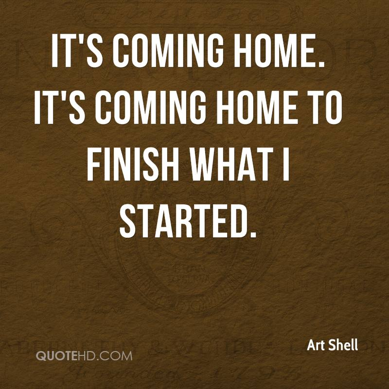 Coming Home Quotes Brilliant Art Shell Quotes  Quotehd