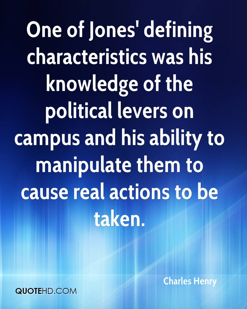 One of Jones' defining characteristics was his knowledge of the political levers on campus and his ability to manipulate them to cause real actions to be taken.