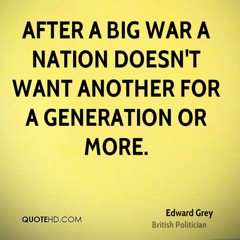 After a big war a nation doesn't want another for a generation or more.