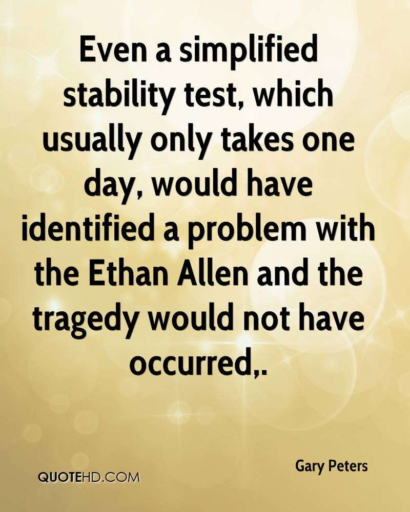 Even a simplified stability test, which usually only takes one day, would have identified a problem with the Ethan Allen and the tragedy would not have occurred.