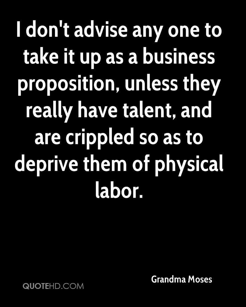I don't advise any one to take it up as a business proposition, unless they really have talent, and are crippled so as to deprive them of physical labor.