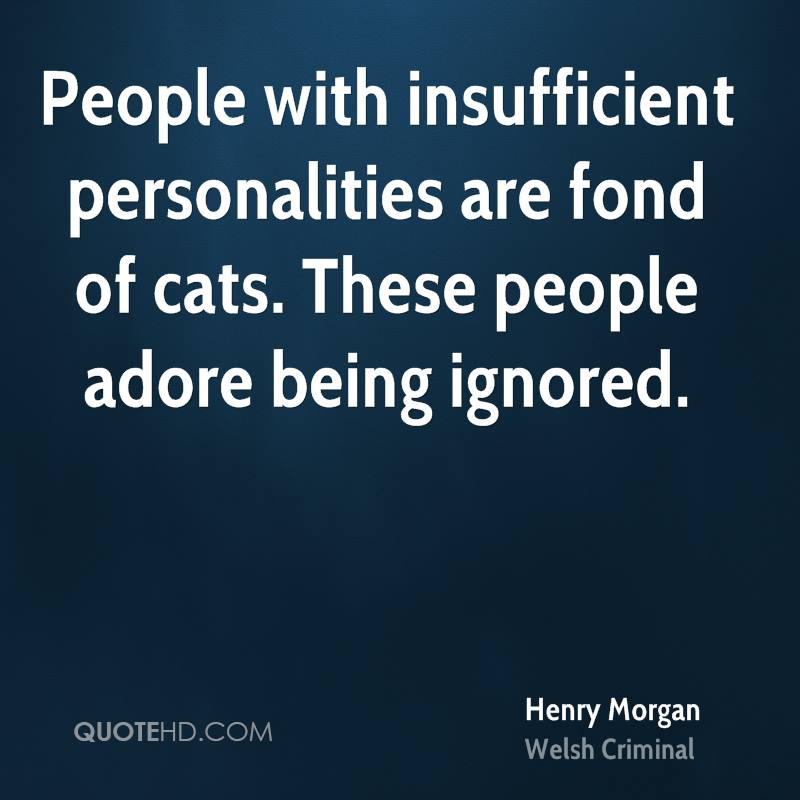 Funny Quotes About Being Ignored: Henry Morgan Quotes