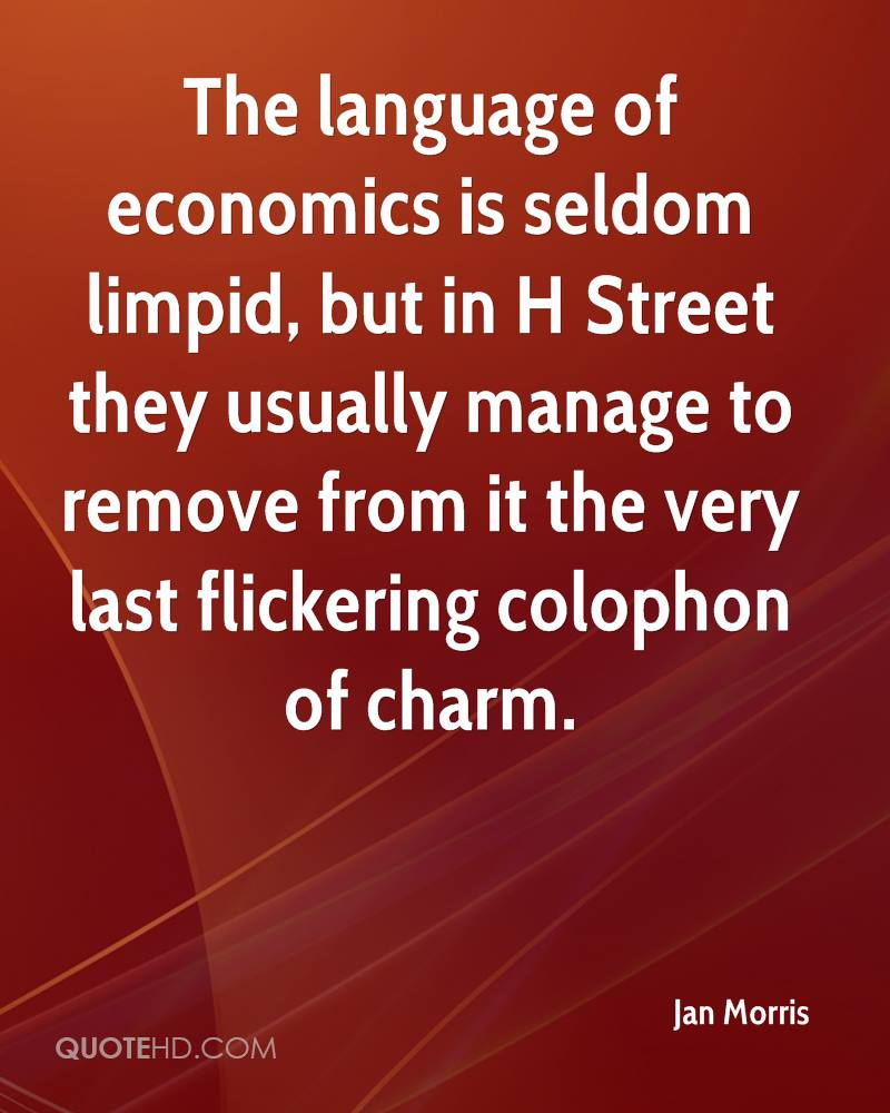The language of economics is seldom limpid, but in H Street they usually manage to remove from it the very last flickering colophon of charm.