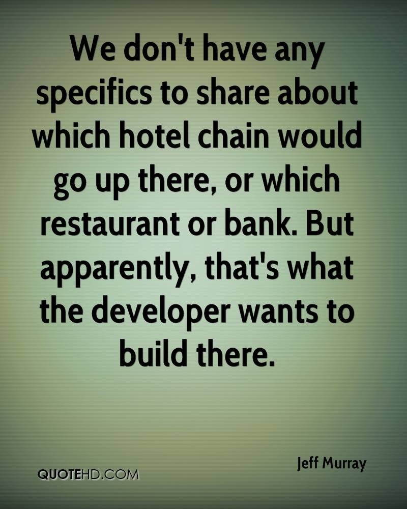 We don't have any specifics to share about which hotel chain would go up there, or which restaurant or bank. But apparently, that's what the developer wants to build there.