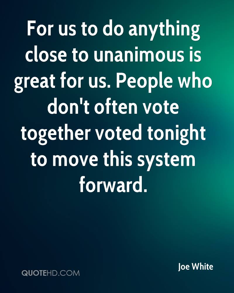 For us to do anything close to unanimous is great for us. People who don't often vote together voted tonight to move this system forward.