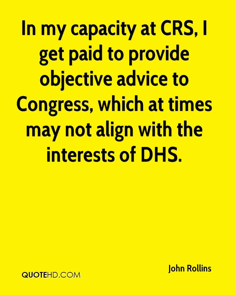 In my capacity at CRS, I get paid to provide objective advice to Congress, which at times may not align with the interests of DHS.