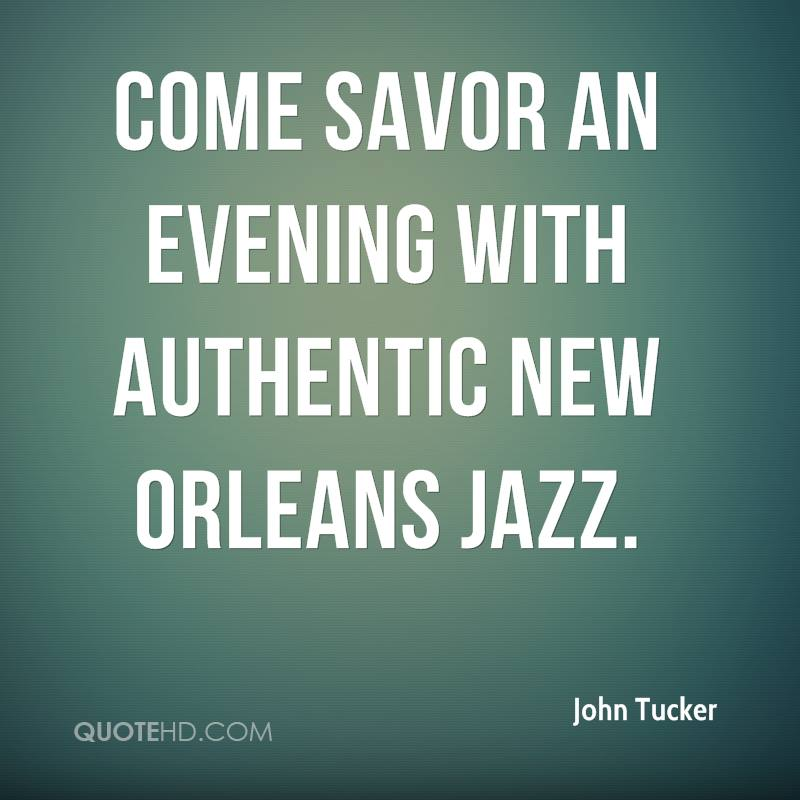 Come savor an evening with authentic New Orleans Jazz.