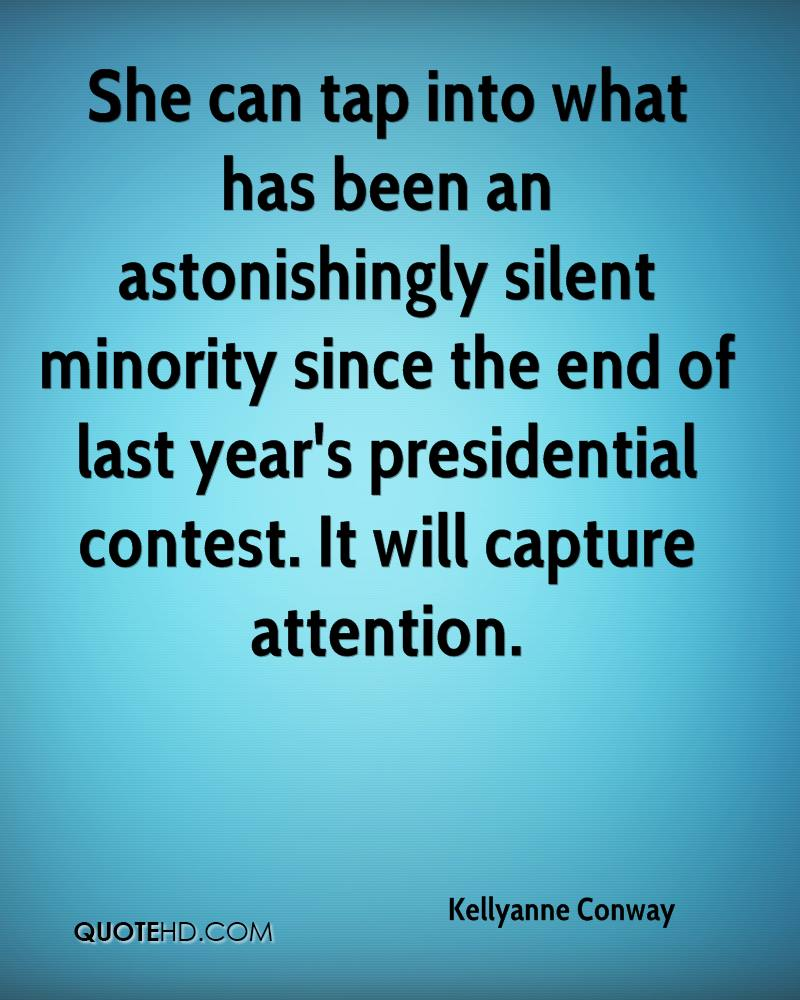 She can tap into what has been an astonishingly silent minority since the end of last year's presidential contest. It will capture attention.
