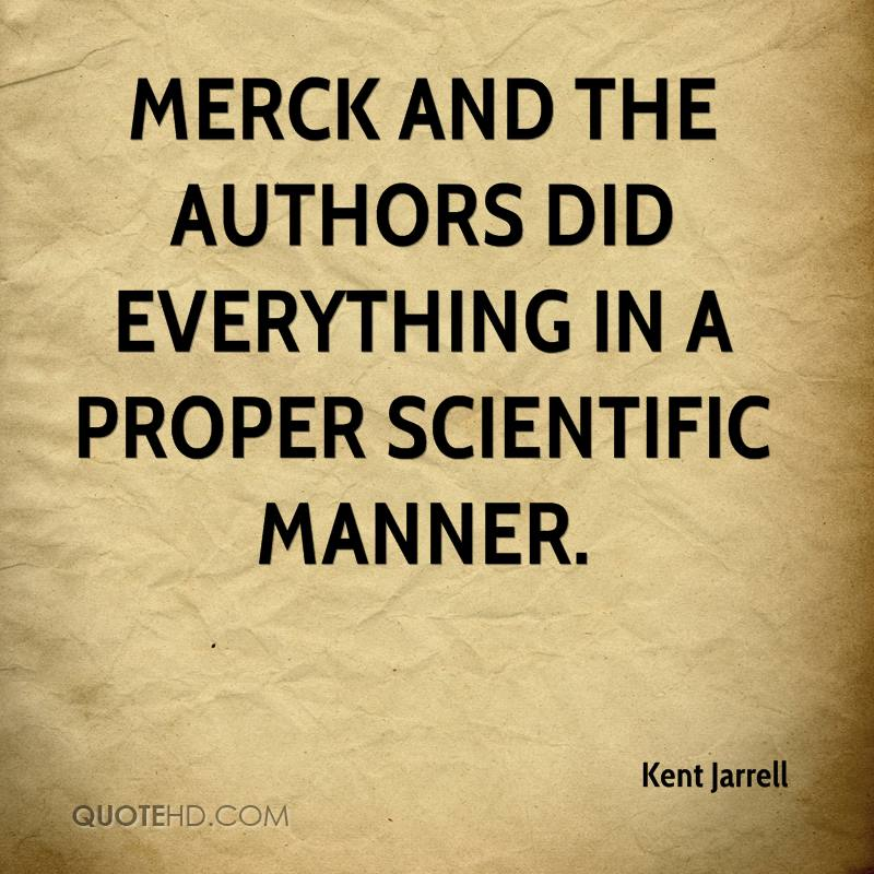 Merck and the authors did everything in a proper scientific manner.