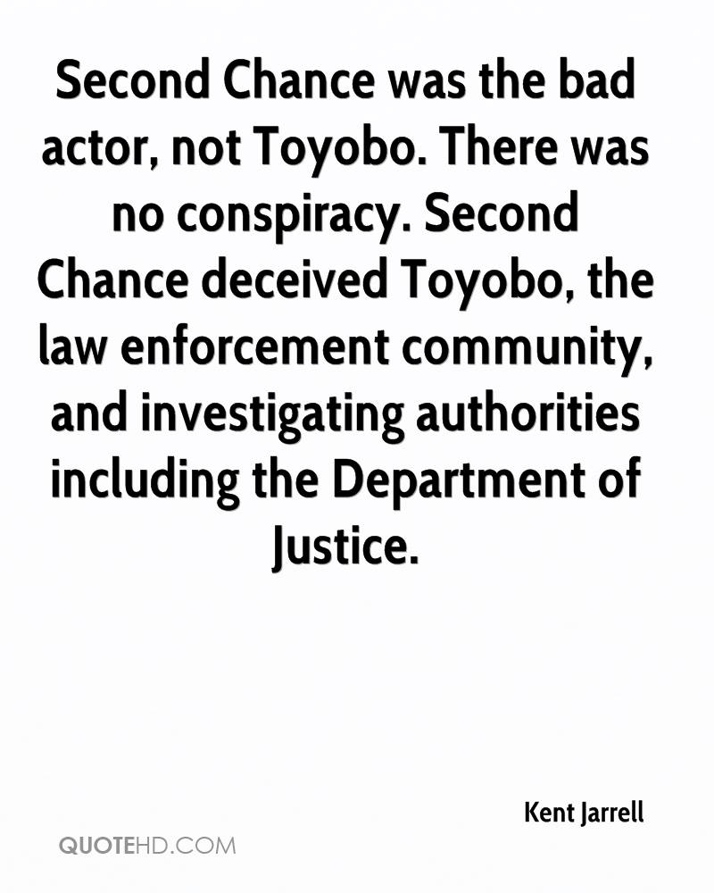 Second Chance was the bad actor, not Toyobo. There was no conspiracy. Second Chance deceived Toyobo, the law enforcement community, and investigating authorities including the Department of Justice.