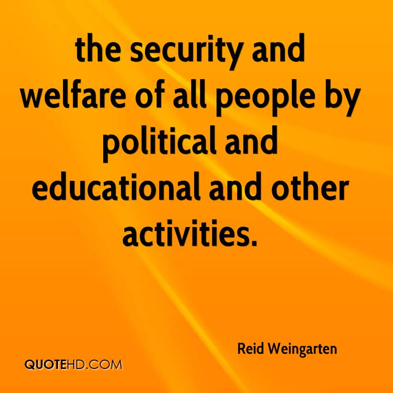 the security and welfare of all people by political and educational and other activities.
