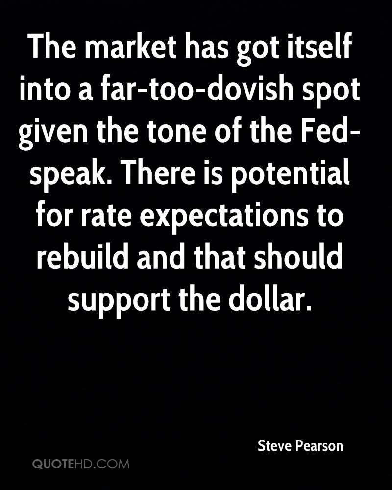 The market has got itself into a far-too-dovish spot given the tone of the Fed-speak. There is potential for rate expectations to rebuild and that should support the dollar.
