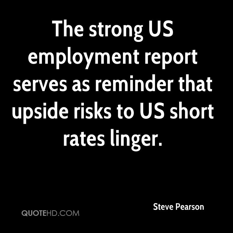 The strong US employment report serves as reminder that upside risks to US short rates linger.