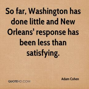 Adam Cohen - So far, Washington has done little and New Orleans' response has been less than satisfying.