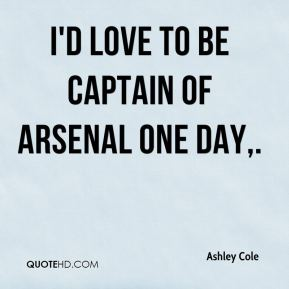 I'd love to be captain of Arsenal one day.