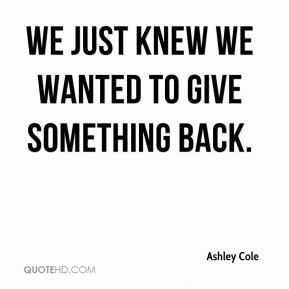 We just knew we wanted to give something back.