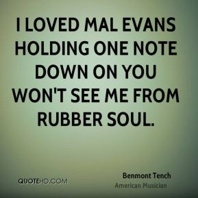 Benmont Tench - I loved Mal Evans holding one note down on You Won't See Me from Rubber Soul.