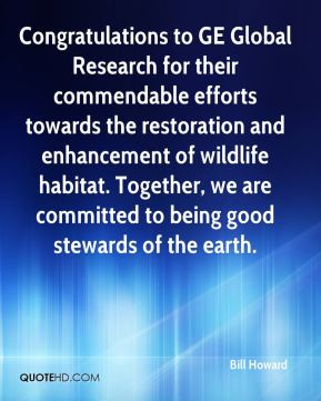 Congratulations to GE Global Research for their commendable efforts towards the restoration and enhancement of wildlife habitat. Together, we are committed to being good stewards of the earth.