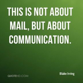 This is not about mail, but about communication.