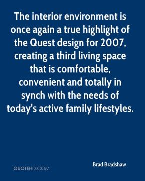 Brad Bradshaw - The interior environment is once again a true highlight of the Quest design for 2007, creating a third living space that is comfortable, convenient and totally in synch with the needs of today's active family lifestyles.