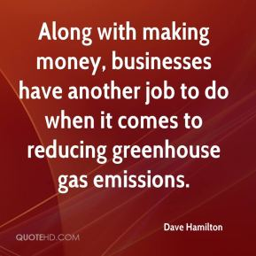 Dave Hamilton - Along with making money, businesses have another job to do when it comes to reducing greenhouse gas emissions.