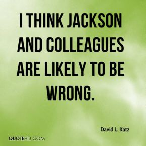 I think Jackson and colleagues are likely to be wrong.