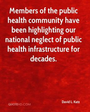 Members of the public health community have been highlighting our national neglect of public health infrastructure for decades.