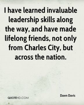 I have learned invaluable leadership skills along the way, and have made lifelong friends, not only from Charles City, but across the nation.
