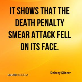 Delacey Skinner - It shows that the death penalty smear attack fell on its face.