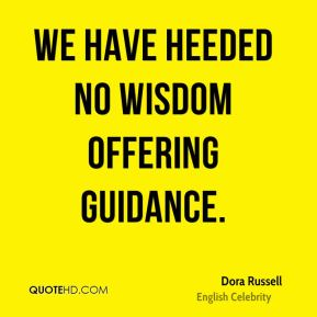 Dora Russell - We have heeded no wisdom offering guidance.