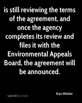 Eryn Witcher - is still reviewing the terms of the agreement, and once the agency completes its review and files it with the Environmental Appeals Board, the agreement will be announced.