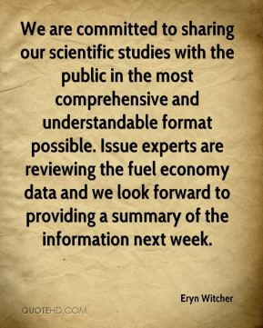 Eryn Witcher - We are committed to sharing our scientific studies with the public in the most comprehensive and understandable format possible. Issue experts are reviewing the fuel economy data and we look forward to providing a summary of the information next week.