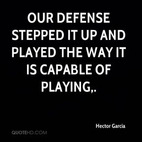 Our defense stepped it up and played the way it is capable of playing.