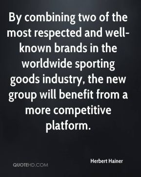 Herbert Hainer - By combining two of the most respected and well-known brands in the worldwide sporting goods industry, the new group will benefit from a more competitive platform.