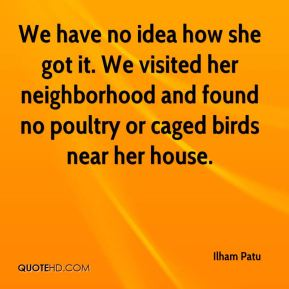Ilham Patu - We have no idea how she got it. We visited her neighborhood and found no poultry or caged birds near her house.