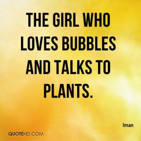 The Girl Who Loves Bubbles and Talks To Plants.