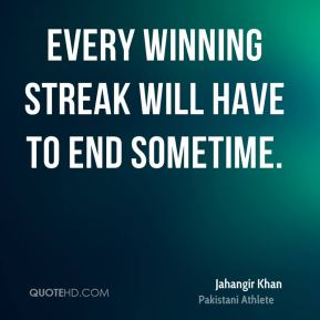Jahangir Khan - Every winning streak will have to end sometime.