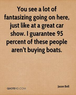 You see a lot of fantasizing going on here, just like at a great car show. I guarantee 95 percent of these people aren't buying boats.