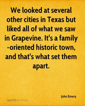 We looked at several other cities in Texas but liked all of what we saw in Grapevine. It's a family-oriented historic town, and that's what set them apart.