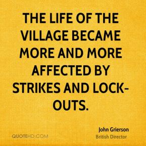 The life of the village became more and more affected by strikes and lock-outs.