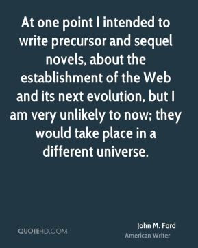 At one point I intended to write precursor and sequel novels, about the establishment of the Web and its next evolution, but I am very unlikely to now; they would take place in a different universe.