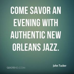 John Tucker  - Come savor an evening with authentic New Orleans Jazz.