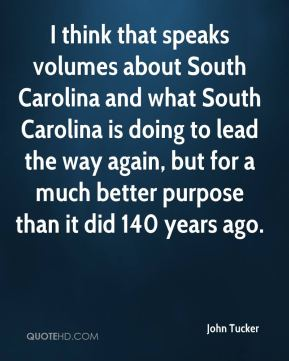 I think that speaks volumes about South Carolina and what South Carolina is doing to lead the way again, but for a much better purpose than it did 140 years ago.