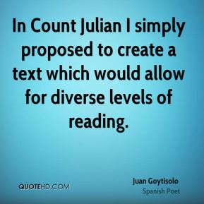 In Count Julian I simply proposed to create a text which would allow for diverse levels of reading.