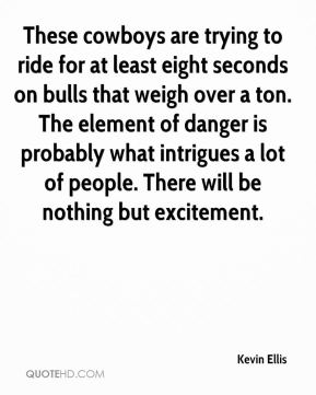 These cowboys are trying to ride for at least eight seconds on bulls that weigh over a ton. The element of danger is probably what intrigues a lot of people. There will be nothing but excitement.