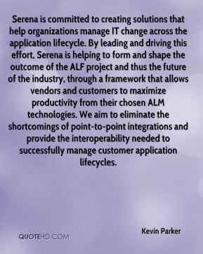 Serena is committed to creating solutions that help organizations manage IT change across the application lifecycle. By leading and driving this effort, Serena is helping to form and shape the outcome of the ALF project and thus the future of the industry, through a framework that allows vendors and customers to maximize productivity from their chosen ALM technologies. We aim to eliminate the shortcomings of point-to-point integrations and provide the interoperability needed to successfully manage customer application lifecycles.