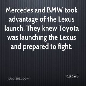 Mercedes and BMW took advantage of the Lexus launch. They knew Toyota was launching the Lexus and prepared to fight.