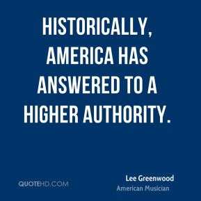 Historically, America has answered to a higher authority.