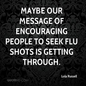 Maybe our message of encouraging people to seek flu shots is getting through.
